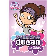Go Girl #1: Dancing Queen by Kalkipsakis, Thalia; Oswald, Ash, 9781250098153