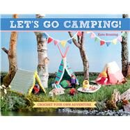Let's Go Camping! by Bruning, Kate, 9781604688153