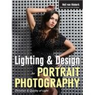Lighting & Design for Portrait Photography Direction & Quality of Light by van Niekerk, Neil, 9781608958153