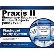 Praxis II Elementary Education Multiple Subjects 5001 Exam Flashcard Study System: Praxis II Test Practice Questions and Review for the Praxis II Subject Assessments by Praxis II Exam Secrets Test Prep, 9781630948153