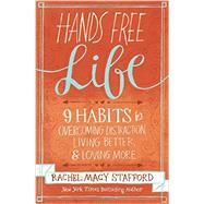 Hands Free Life by Stafford, Rachel Macy, 9780310338154