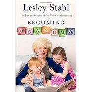 Becoming Grandma by Stahl, Lesley, 9780399168154