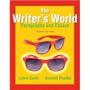 The Writer's World Paragraphs and Essays Plus MyWritingLab with Pearson eText -- Access Card Package by Gaetz, Lynne; Phadke, Suneeti, 9780134038155