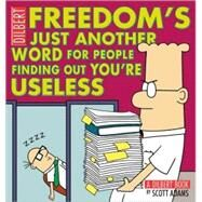 Freedom's Just Another Word for People Finding Out You're Useless A Dilbert Book by Adams, Scott, 9780740778155