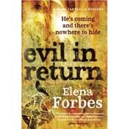 Evil In Return A Mark Tartaglia Mystery by Forbes, Elena, 9780887848155
