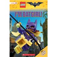 I'm Batgirl! (The LEGO Batman Movie: Reader) by West, Tracey, 9781338118155