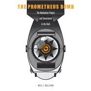 The Prometheus Bomb by Sullivan, Neil J., 9781612348155
