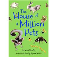 The House of a Million Pets by Hodgman, Ann; Yelchin, Eugene, 9781250068156