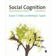 Social Cognition: From Brains to Culture by Fiske, Susan T., 9781446258156