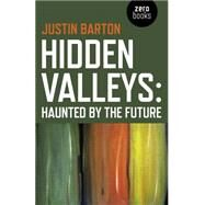 Hidden Valleys by Barton, Justin, 9781782798156