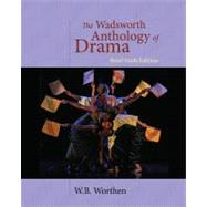 The Wadsworth Anthology of Drama, Brief Edition by Worthen, W. B., 9781428288157