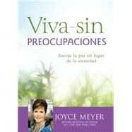 Viva sin preocupaciones by Meyer, Joyce, 9781455538157