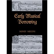 Early Musical Borrowing by Meconi,Honey;Meconi,Honey, 9781138968158