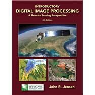 Introductory Digital Image Processing A Remote Sensing Perspective by Jensen, John R., 9780134058160