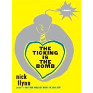 Ticking Is The Bomb Cl by Flynn,Nick, 9780393068160