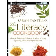 The Literacy Cookbook A Practical Guide to Effective Reading, Writing, Speaking, and Listening Instruction by Tantillo, Sarah, 9781118288160