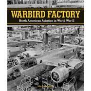 Warbird Factory by Fredrickson, John, 9780760348161