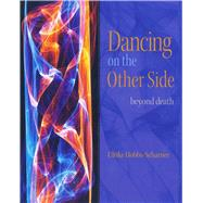 Dancing on the Other Side by Hobbs-scharner, Ulrike, 9780964518162
