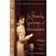 The Beauty Queen of Jerusalem A Novel by Yishai-levi, Sarit; Berris, Anthony, 9781250078162