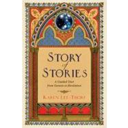 Story of Stories : A Guided Tour from Genesis to Revelation by Lee-Thorp, Karen, 9780830858163
