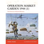 Operation Market-Garden 1944 (1) The American Airborne Missions by Zaloga, Steven J.; Turner, Graham, 9781782008163