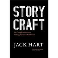 Storycraft: The Complete Guide to Writing Narrative Nonfiction by Hart, Jack, 9780226318165