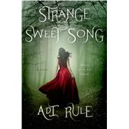 Strange Sweet Song by Rule, Adi, 9781250048165