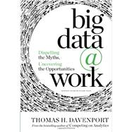 Big Data at Work by Davenport, Thomas H., 9781422168165