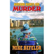 Nursing Homes Are Murder by Befeler, Mike, 9781432828165