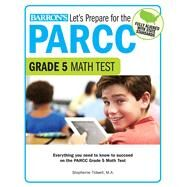 Let's Prepare for the Parcc Grade 5 Math Test by Tidwell, Stephenie, 9781438008165