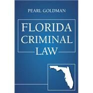 Florida Criminal Law by Goldman, Pearl, 9781611638165