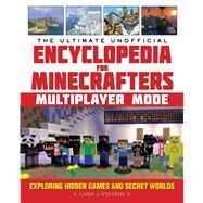 The Ultimate Unofficial Encyclopedia for Minecrafters by Stevens, Cara J., 9781510718166