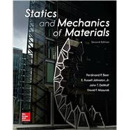 Statics and Mechanics of Materials by Beer, Ferdinand; Johnston, Jr., E. Russell; DeWolf, John; Mazurek, David, 9780073398167