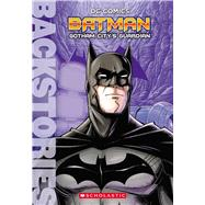 Batman: Gotham City's Guardian (Backstories) by Manning, Matthew, 9780545868167