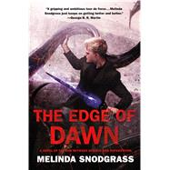 The Edge of Dawn by Snodgrass, Melinda, 9780765338167