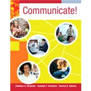 Communicate! by Verderber, Kathleen S.; Verderber, Rudolph F.; Sellnow, Deanna D., 9780840028167