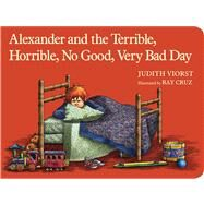 Alexander and the Terrible, Horrible, No Good, Very Bad Day by Viorst, Judith; Cruz, Ray, 9781442498167