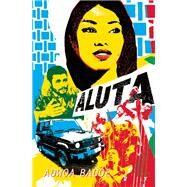 Aluta by Badoe, Adwoa, 9781554988167