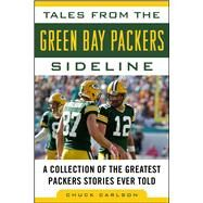 Tales from the Green Bay Packers Sideline by Carlson, Chuck, 9781613218167