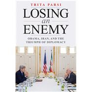 Losing an Enemy by Parsi, Trita, 9780300218169