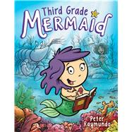Third Grade Mermaid by Raymundo, Peter, 9780545918169