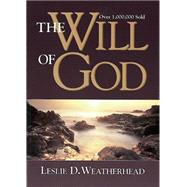 The Will of God by Weatherhead, Leslie D., 9781630888169
