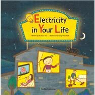 Electricity in Your Life by Seo, Bo-hyun; Kwak, Sung-hua, 9781939248169