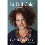 In Full Color by Dolezal, Rachel; Reback, Storms (CON), 9781944648169