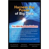 Harness the Power of Big Data The IBM Big Data Platform by Zikopoulos, Paul; deRoos, Dirk; Parasuraman, Krishnan; Deutsch, Thomas; Giles, James; Corrigan, David, 9780071808170