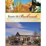 Route 66 Backroads by Hinckley, Jim; James, Kerrick; Bowers, Rick; Bowers, Nora, 9780760328170