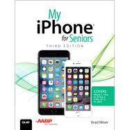 My iPhone for Seniors (Covers iPhone 7/7 Plus  and other models running iOS 10) by Miser, Brad, 9780789758170
