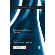 Re-envisioning Chinese Education: The Meaning of Person-Making in A New Age by Zhao; Guoping, 9781138818170