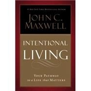 Intentional Living by Maxwell, John C., 9781455548170