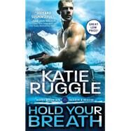 Hold Your Breath by Ruggle, Katie, 9781492628170